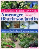 Guide Terre Vivante Aménager et fleurir son jardin