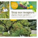 Stop aux ravageurs dans mon jardin. Solutions bio préventives et curatives